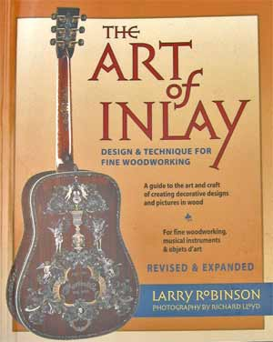 Art of Inlay by Larry Robinson (How to make custom guitar inlays)
